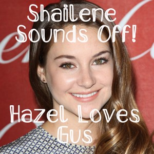 Shailene Woodley Addresses The Fault in Our Stars Casting Ansel Elgort