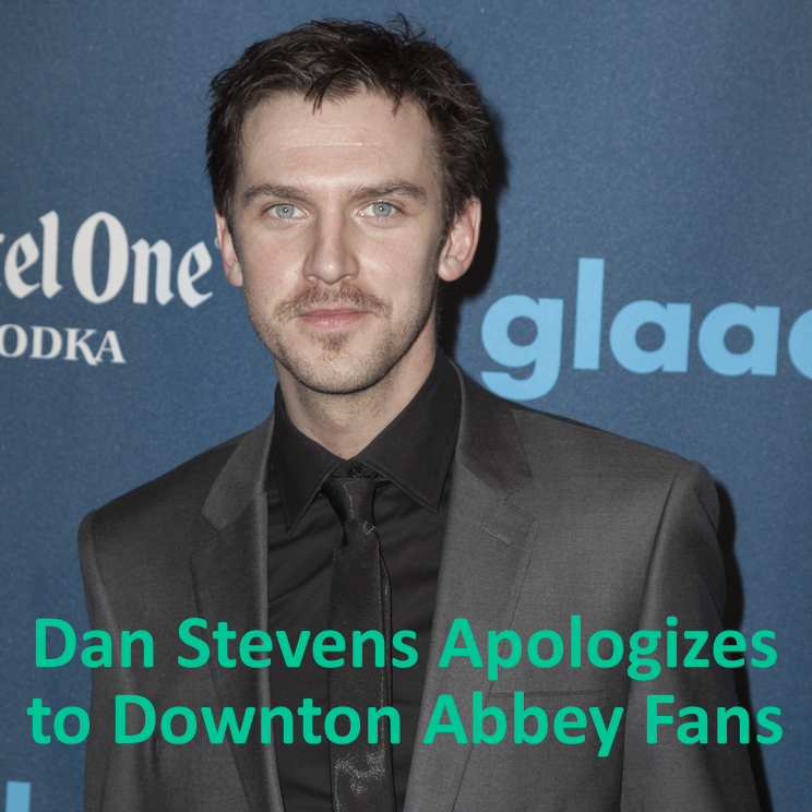 Dan Stevens Loses 30 Pounds & Apologizes for Downton Abbey Death