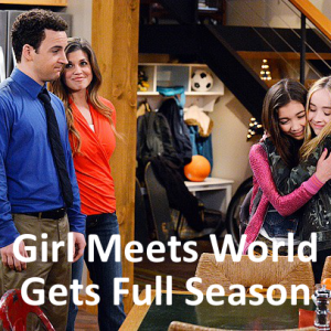 Girl Meets World Gets Full Season Order & New Photos Released