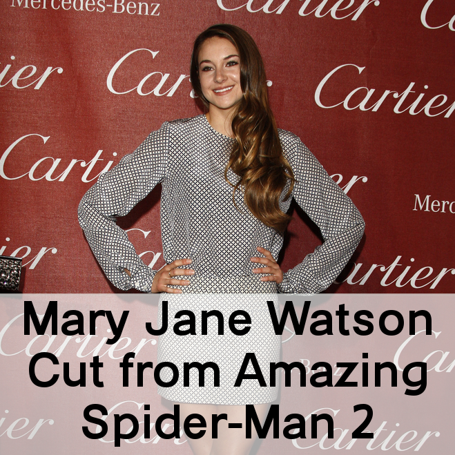 Shailene Woodley: Mary Jane Watson Cut from Amazing Spider-Man 2