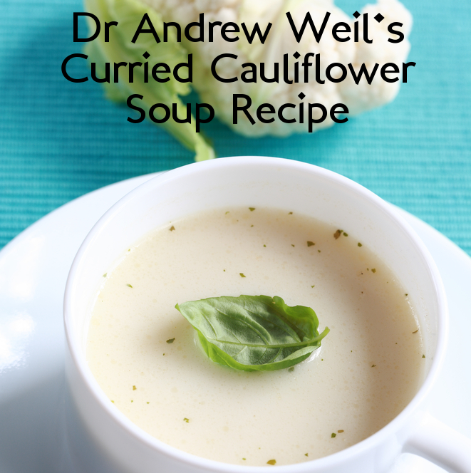 Dr Oz: Dr Andrew Weil's Curried Cauliflower Soup Recipe